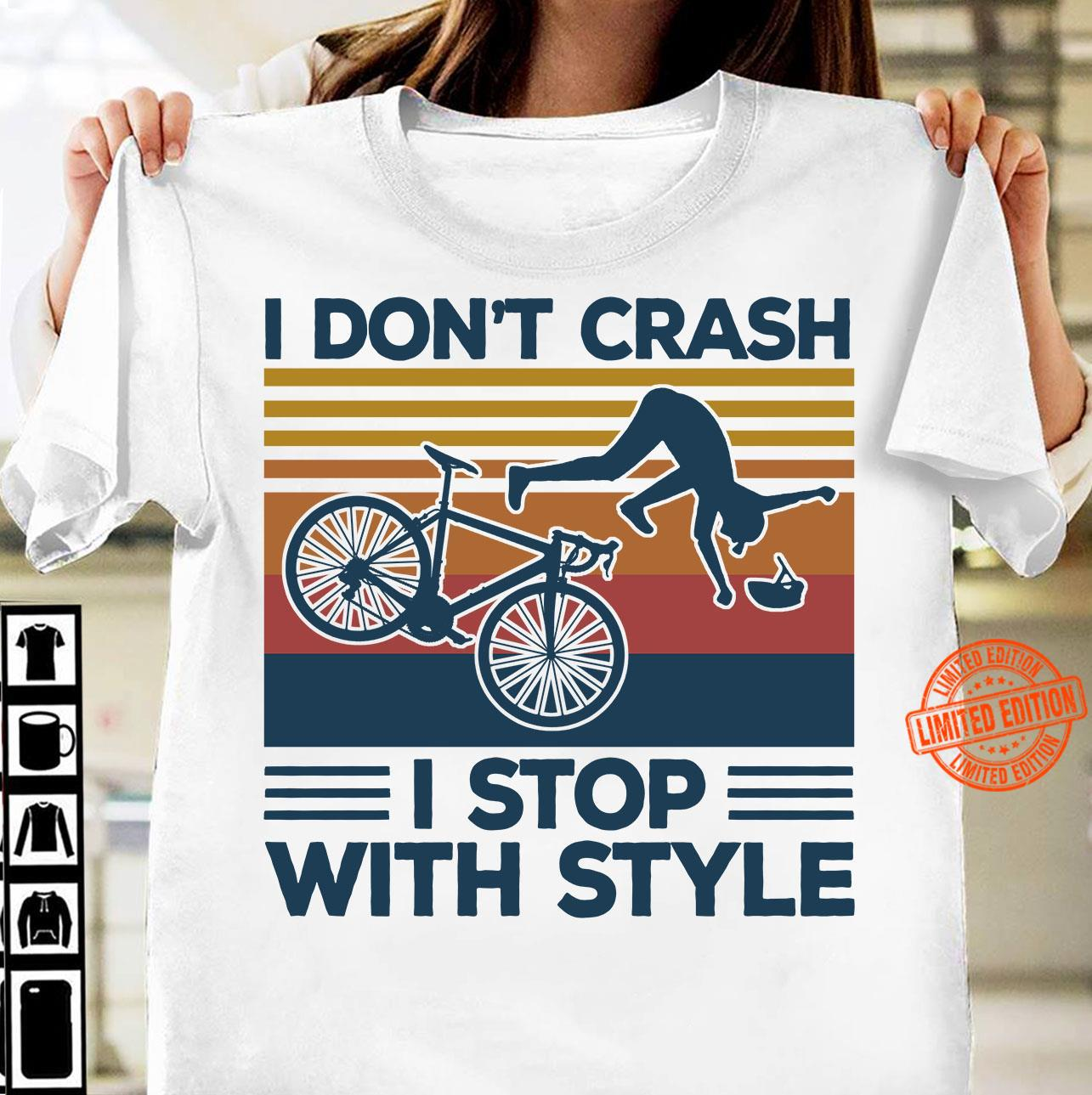 I Don't Crash I Stop With Style Shirt