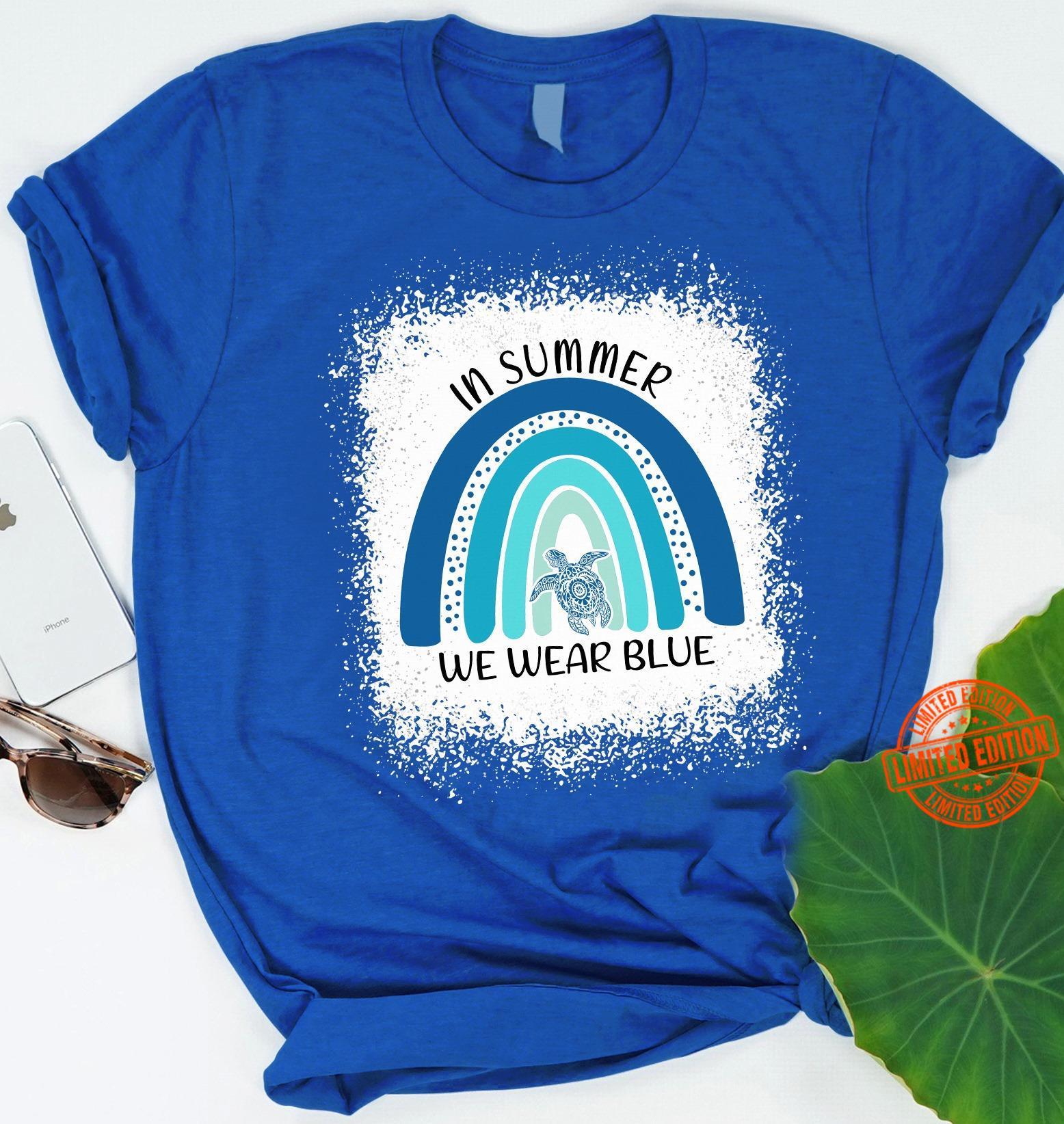 In Summer We Wear Blue Rainbow Turtle Shirt
