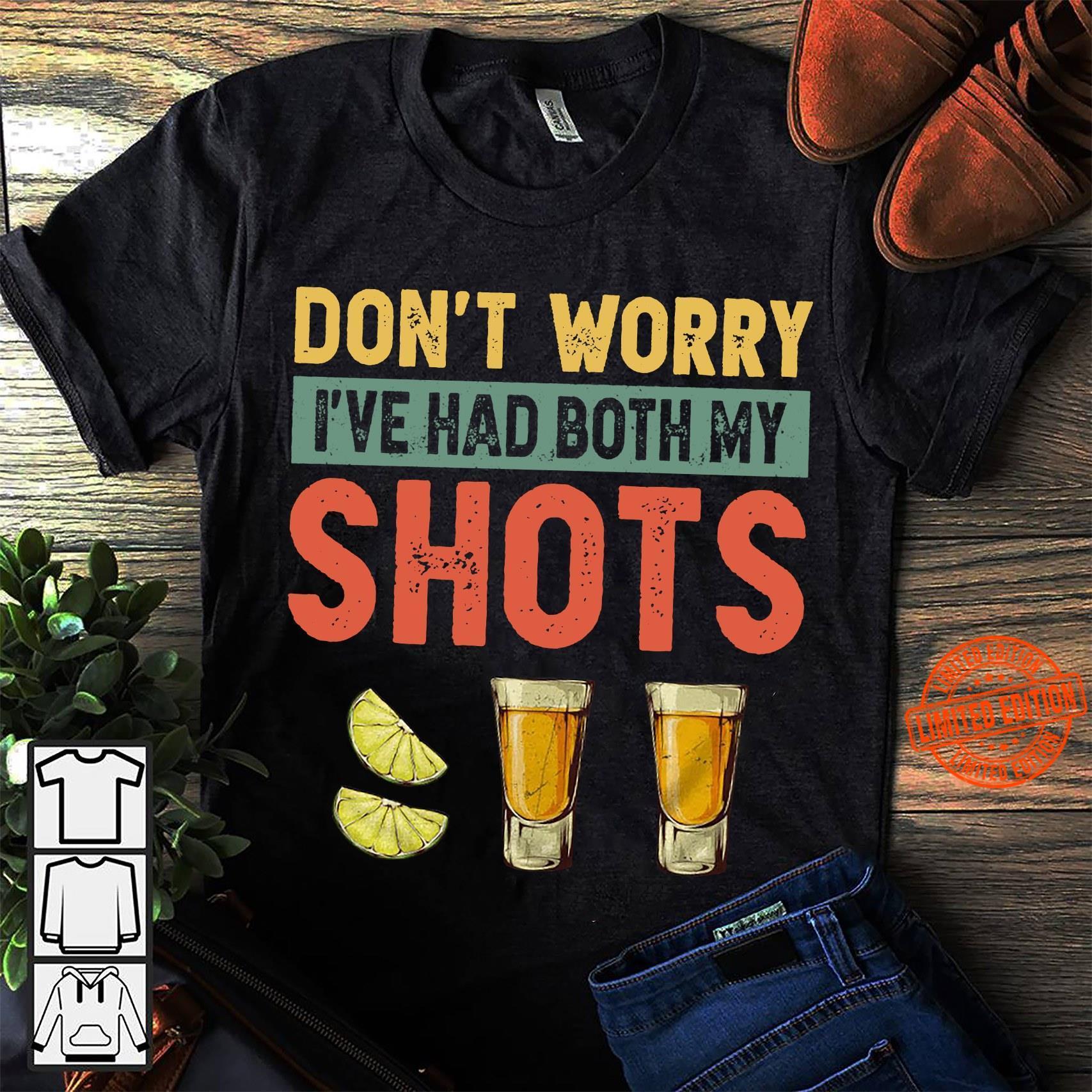 I've Had Both My Shots Tequila Shirt