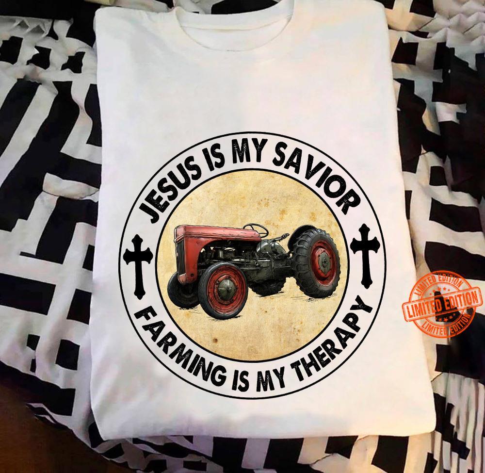 Jesus Is My Savior Farming Is My Therapy Shirt