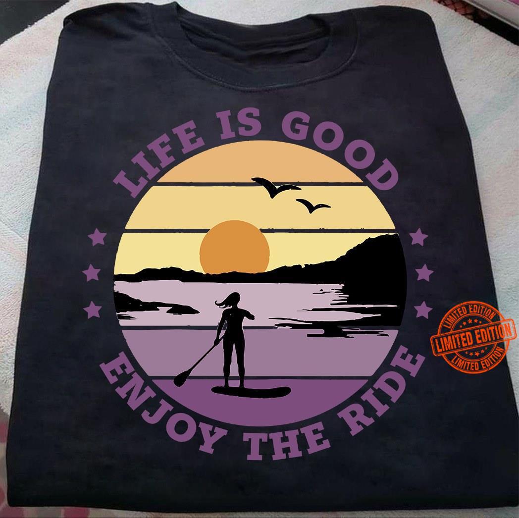Life Is Good Enjoy The Ride Shirt