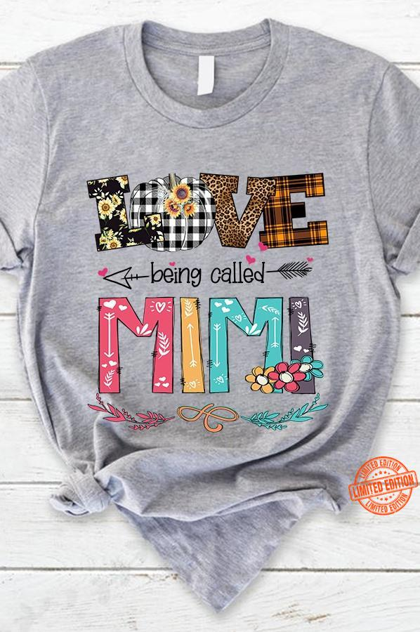 Love Being Called Mimi Shirt