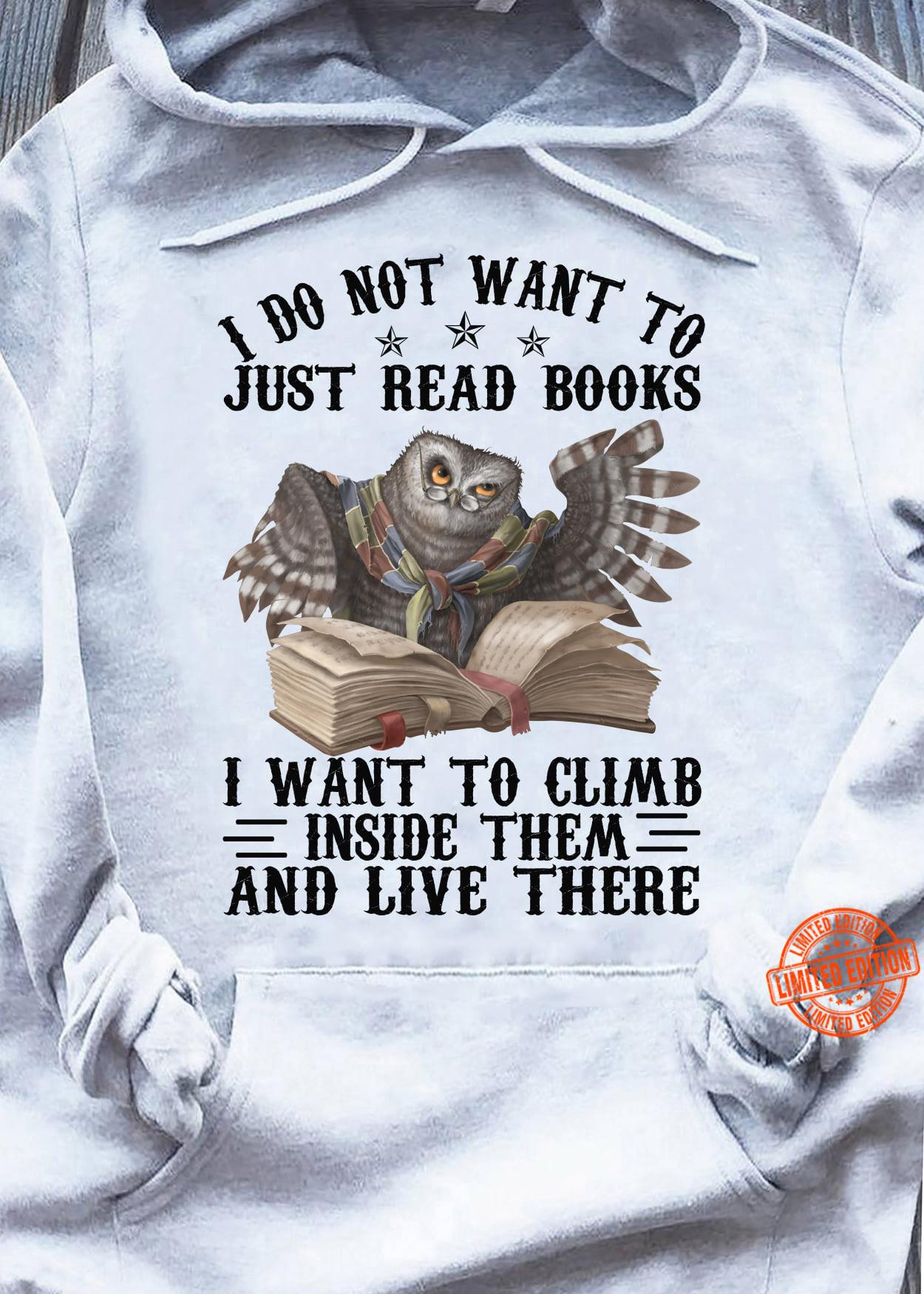 Owl Just Read Books Climb Inside Them And Live There Shirt