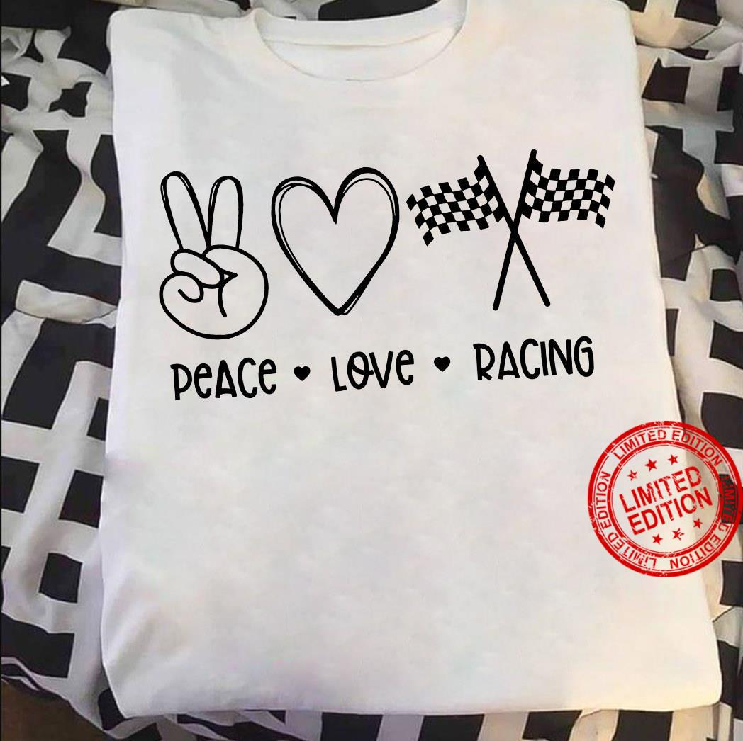 Peace Love Racing Shirt