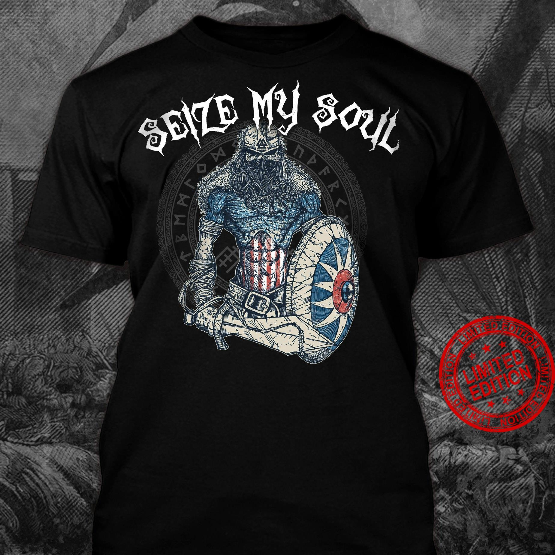 Seize My Soul Shirt