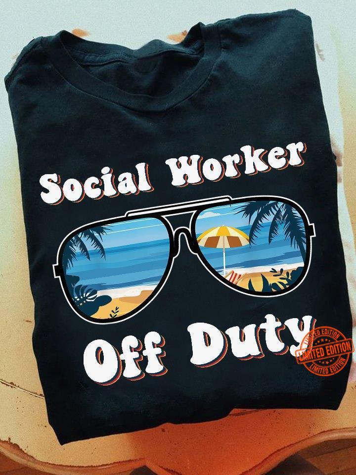 Social Worker Off Duty Shirt