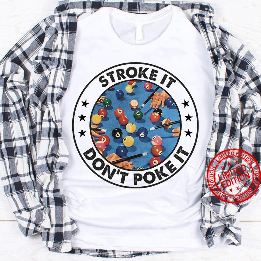 Stroke It Don't Poke It Shirt