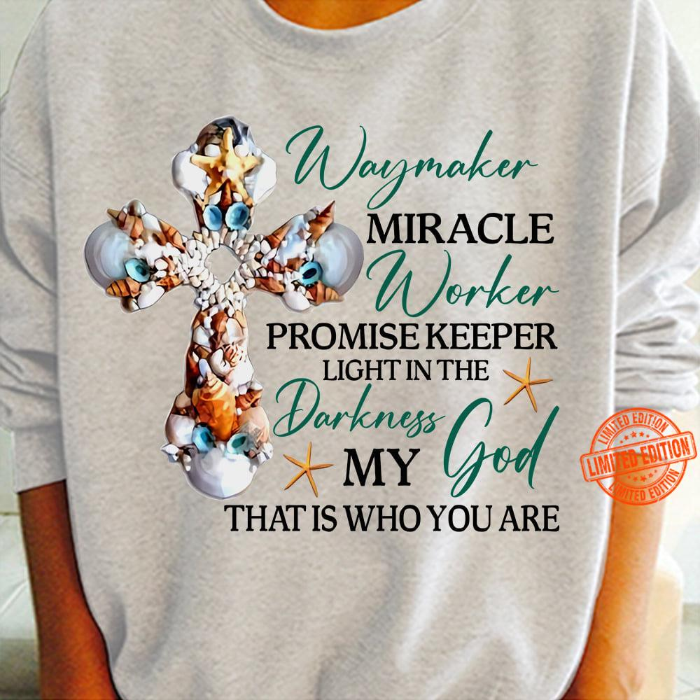 Way Maker Miracle Worker Promise Keeper Shirt