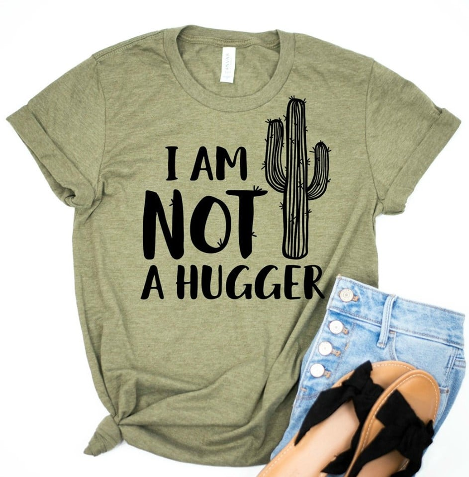 I Am Not A Hugger Shirt