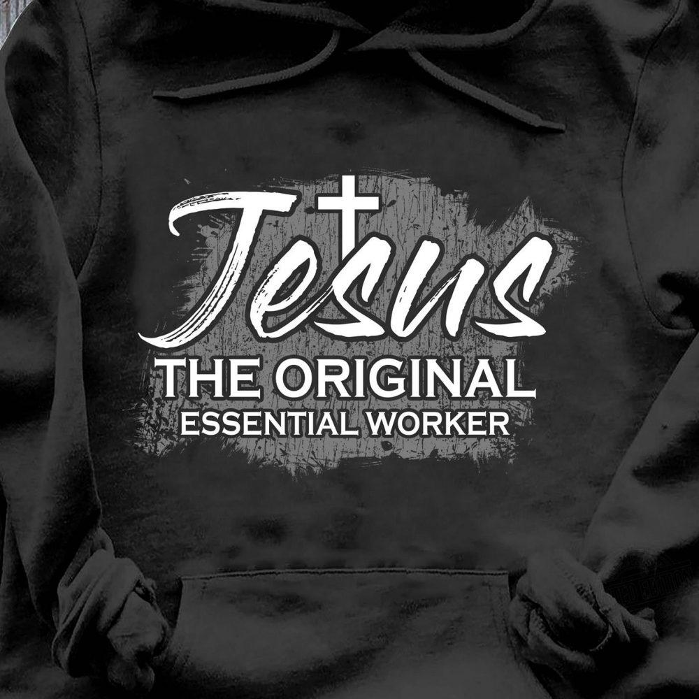 Jesus The Original Essential Worker Shirt