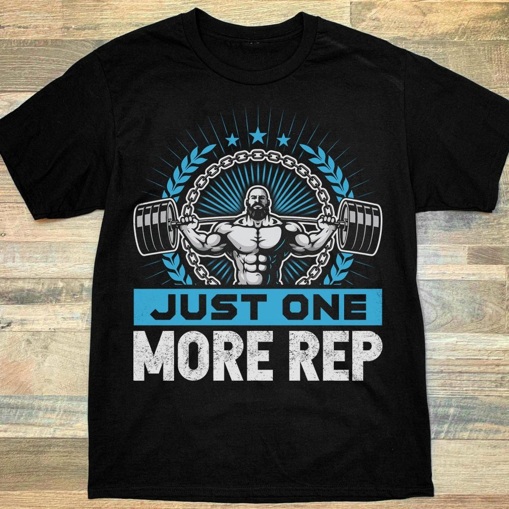 Just One More Rep Shirt