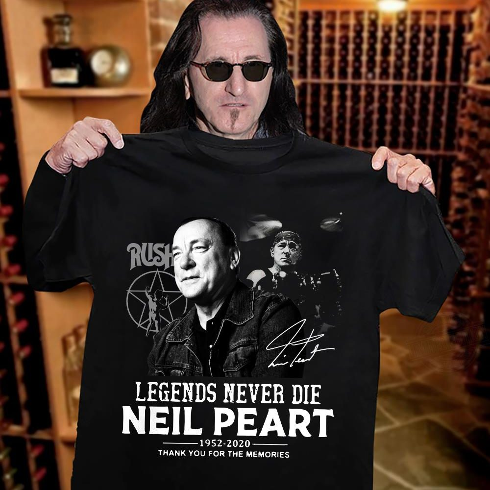 Legends Never Die Neil Peart 1952 - 2020 Thank For The Memories And Signature Shirt