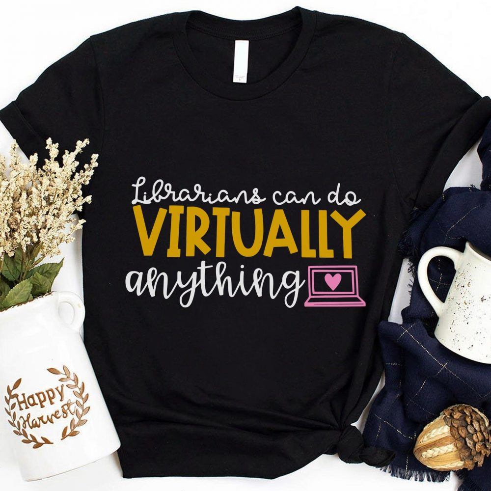 Librarian Can Do Virtually Anything Shirt