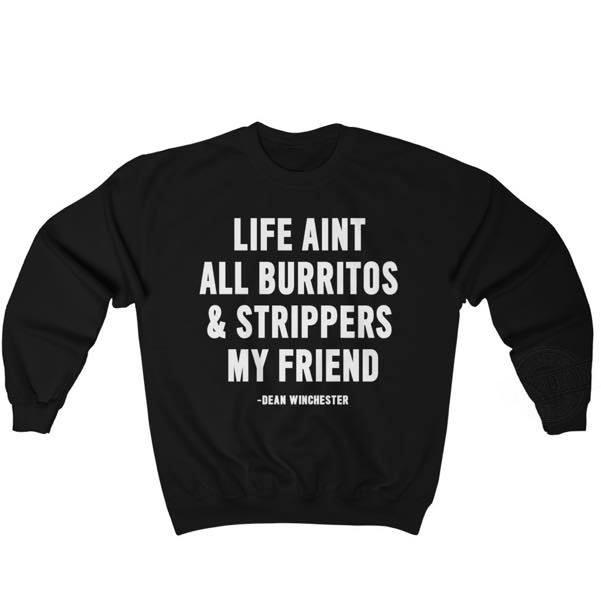 Life Aint All Burritos & Strippers My Friends Shirt