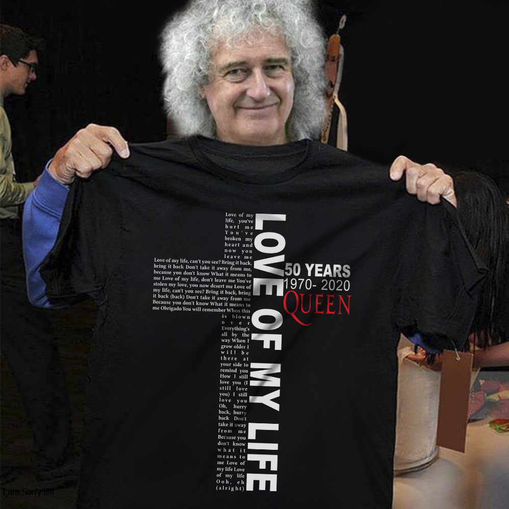 Love Of My Life 50 Years 1970 - 2020 Queen Shirt