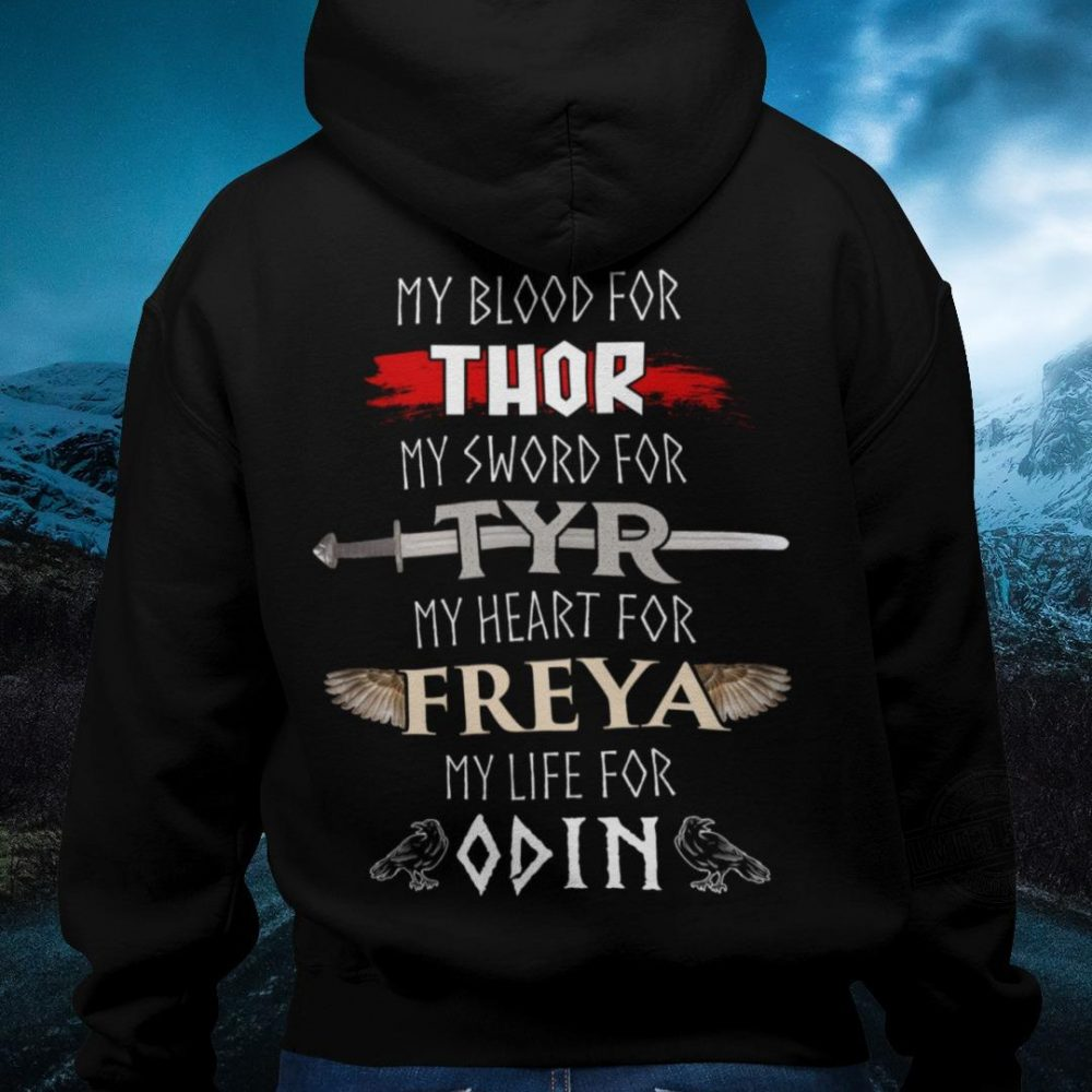 My Blood For Thor My Sword For Tyr My Heart For Freya My Life For Odin Shirt