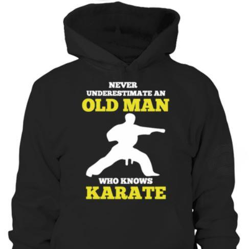 Never Underestimate An Old Man Who Knows Karate Shirt