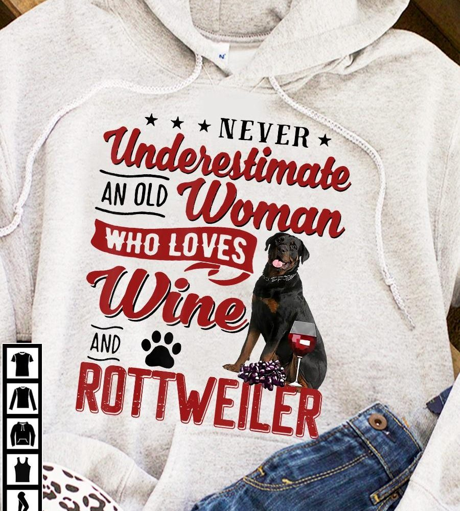 Old Woman Who Loves Wine And Rottweiler Shirt