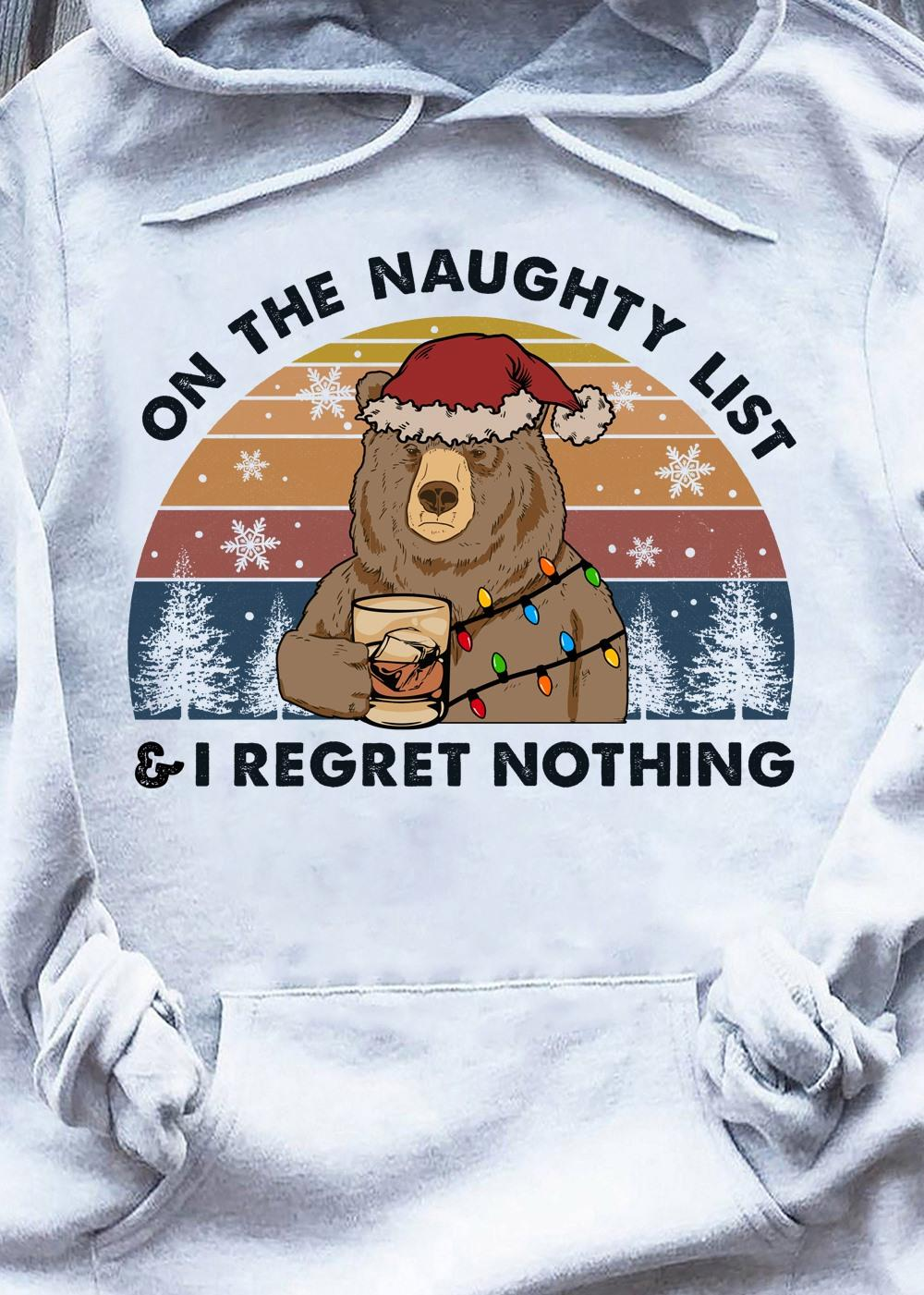 On The Naughty List & I Regret Nothing Shirt