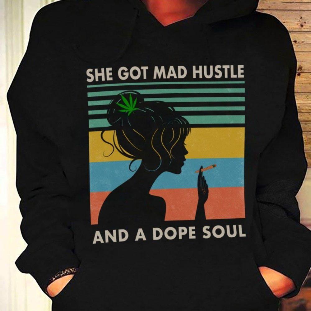 She Got Mad Hustle And A Dope Soul Shirt