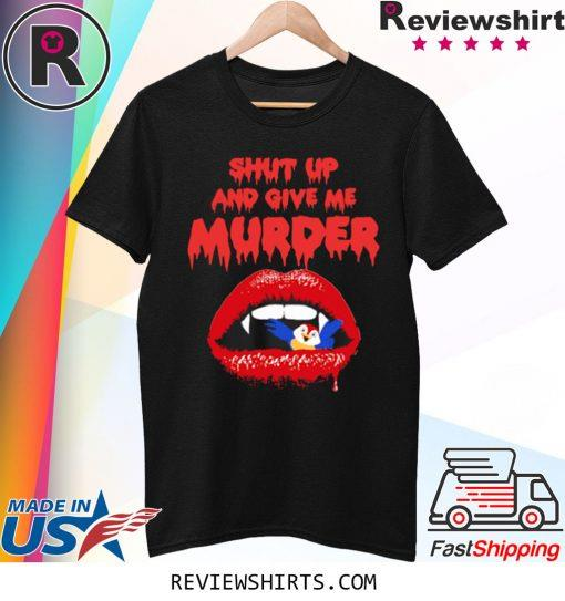 Shut Up And Give Me Murder Tour Shirt