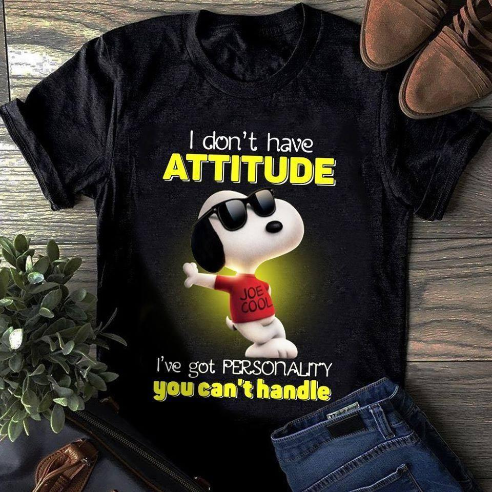 Snoopy Dog I Don't Have Attitude I've Got Personality You Can't Handle Shirt