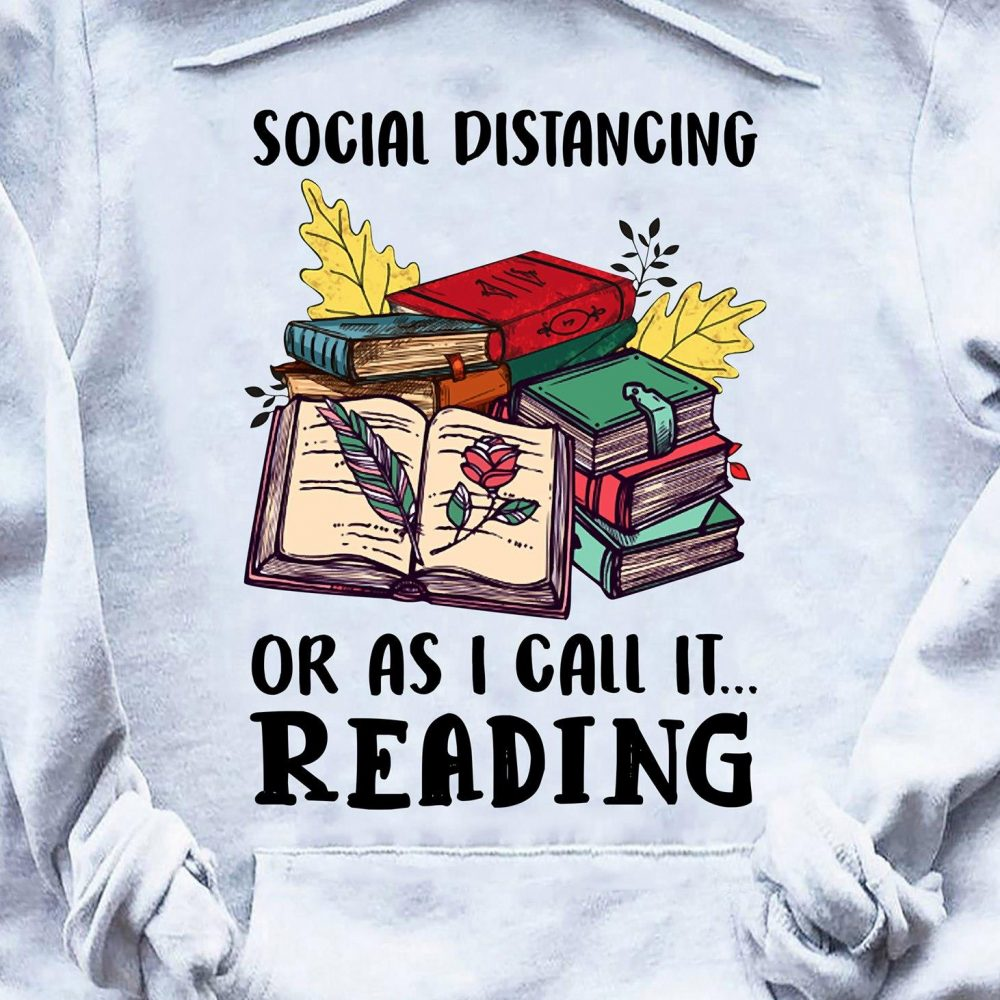 Social Distancing Or As I Call It Reading Shirt