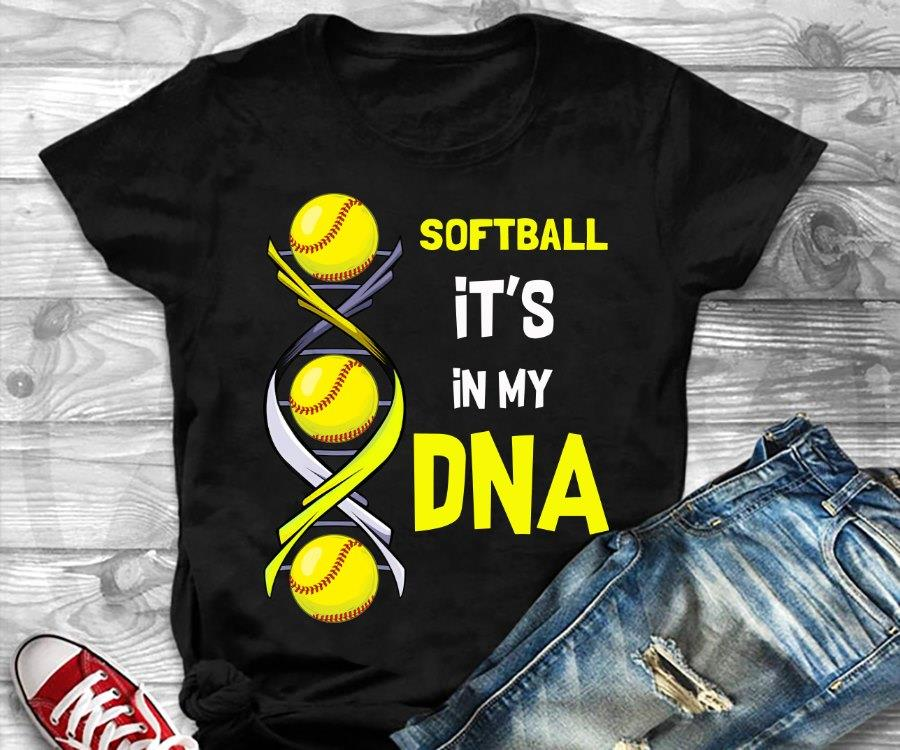Softball It's In My DNA Shirt