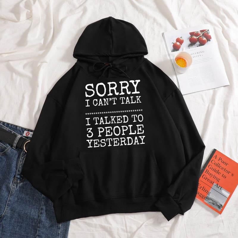 Sorry I Can't Talk I Talked To 3 People Yesterday Shirt