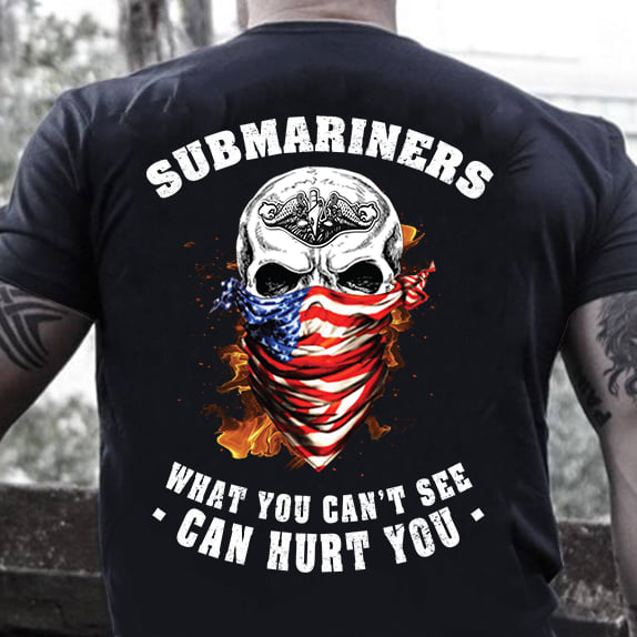 Submariners What You Can't See Can Hurt You Shirt