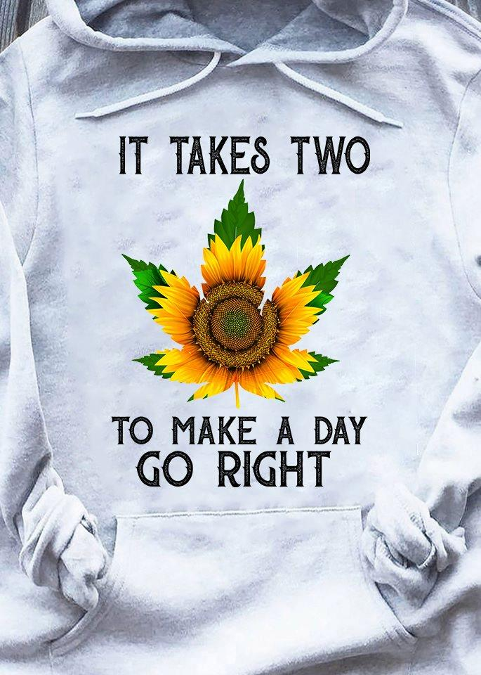 Sunflower It Takes Two To Make A Day Go Right Shirt